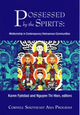 Possessed by the Spirits, edited by Karen Fjelstad and Nguyen Thi Hien (2005)