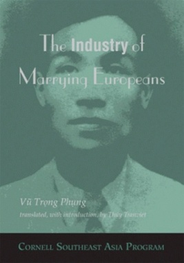 The Industry of Marrying Europeans, Vu Trong Phung, translated by Thuy Tranviet (2006)