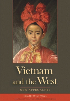 Vietnam and the West, edited by Wynn Wilcox (2010)